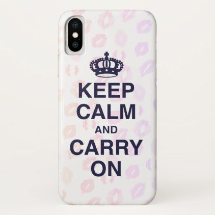 KEEP CALM AND CARRY ON & KISSES iPhone X CASE - trendy gifts cool gift ideas customize