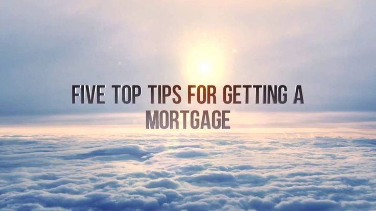 Five top tips for getting a mortgage