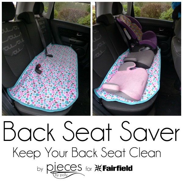 Pieces By Polly Back Seat Saver Keep Your Car Clean Life Hack Sewing Cars Seats