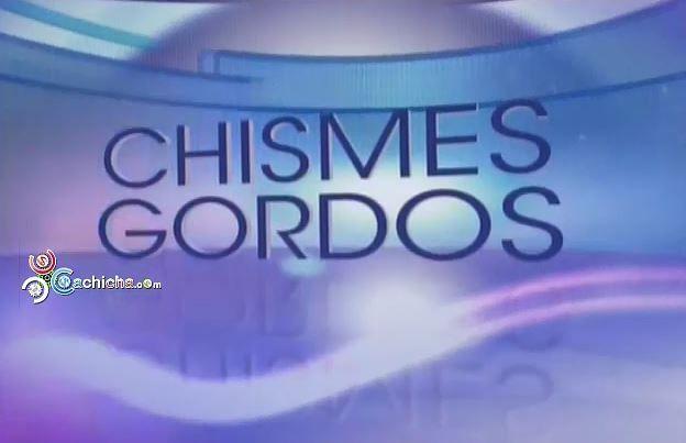"""Segmento """"Chismes Gordos"""" En El Gordo Y La Flaca #Video"""