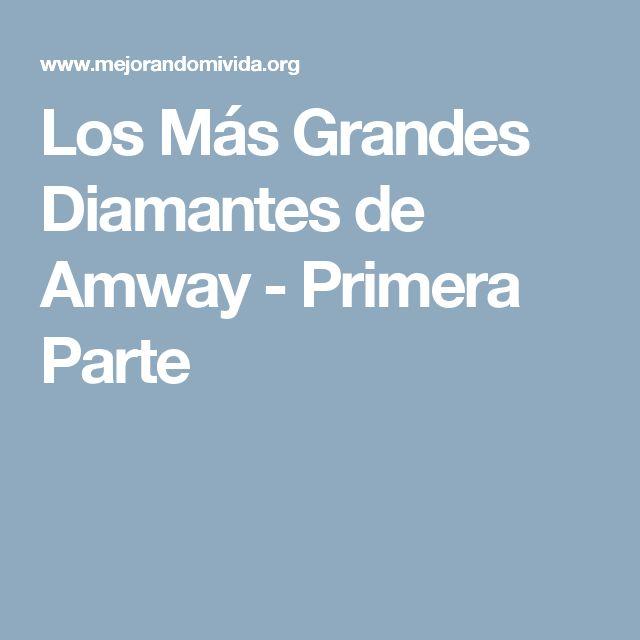 Los Más Grandes Diamantes de Amway - Primera Parte