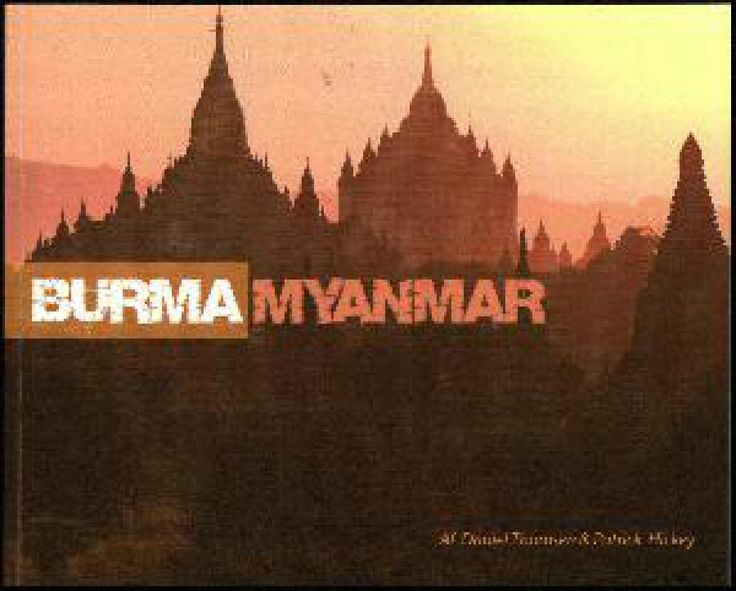 : Burma - Myanmar : en billedintroduktion til et fascinerende land og dets fantastiske folk