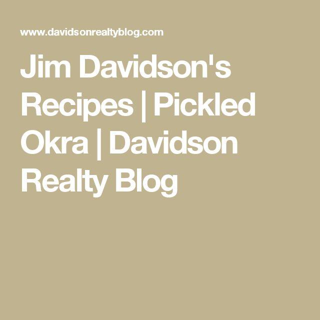 Jim Davidson's Recipes   Pickled Okra    Davidson Realty Blog