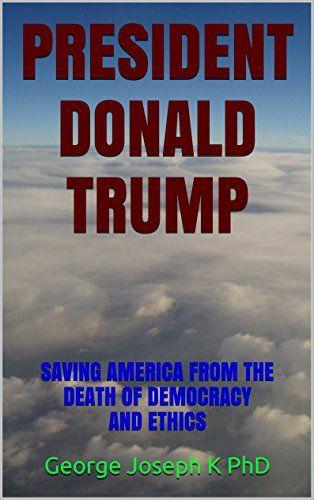 PRESIDENT DONALD TRUMP: SAVING AMERICA FROM THE DEATH OF ... https://www.amazon.com/dp/B01GUDG0Q8/ref=cm_sw_r_pi_dp_5h3wxbNB8ZFH6