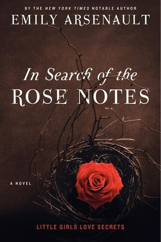 In Search of the Rose Notes by Emily Arsenault