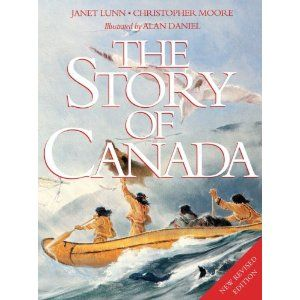 The Story of Canada by Janet Lunn and Christopher Moore