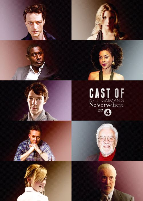 James McAvoy as Richard - Natalie Dormer as Door - David Harewood as Marquis - Sophie Okonedo as Hunter - Benedict Cumberbatch as Islington - Anthony Head as Croup - Bernard Cribbins as Old Bailey - Romola Garai as Jessica - Christopher Lee as Earl of Earl's Court [x]  Radio 4's adaptation of 'Neverwhere' beginning March 16, 2013    Yup. That's the cast all right.
