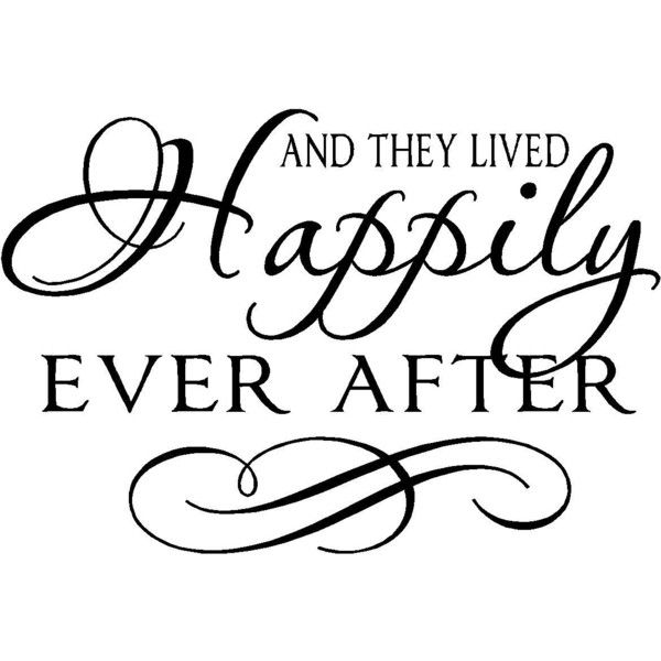 Wall Quote And They Lived Happily Ever After Found On Polyvore