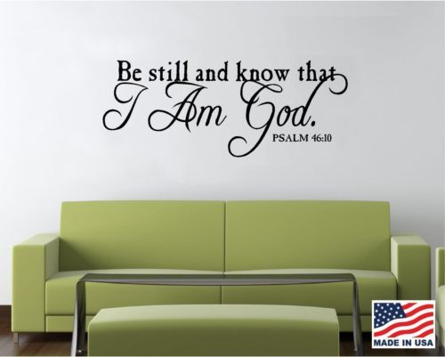 Vinyl Wall Decal Art Saying Quote Decor Be Still and Know I Am God Psalm 46 10 | eBay