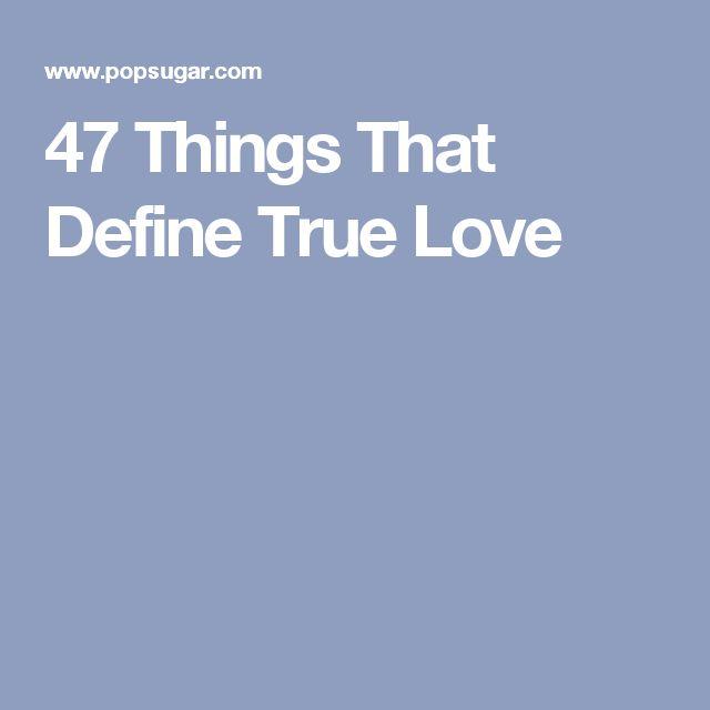 47 Things That Define True Love