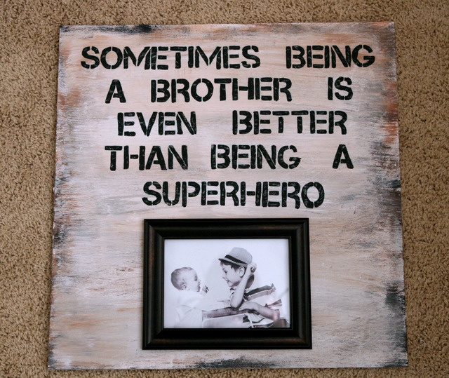 DIY Painted Sign with quote about brothers are better than ...