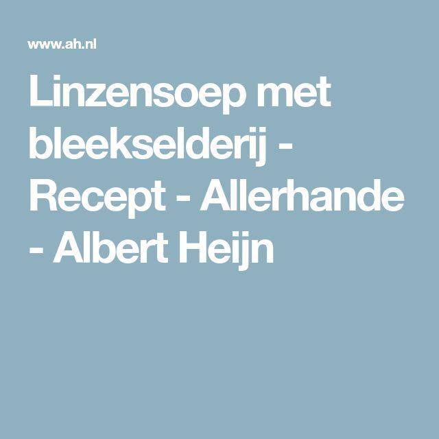 Linzensoep met bleekselderij - Recept - Allerhande - Albert Heijn
