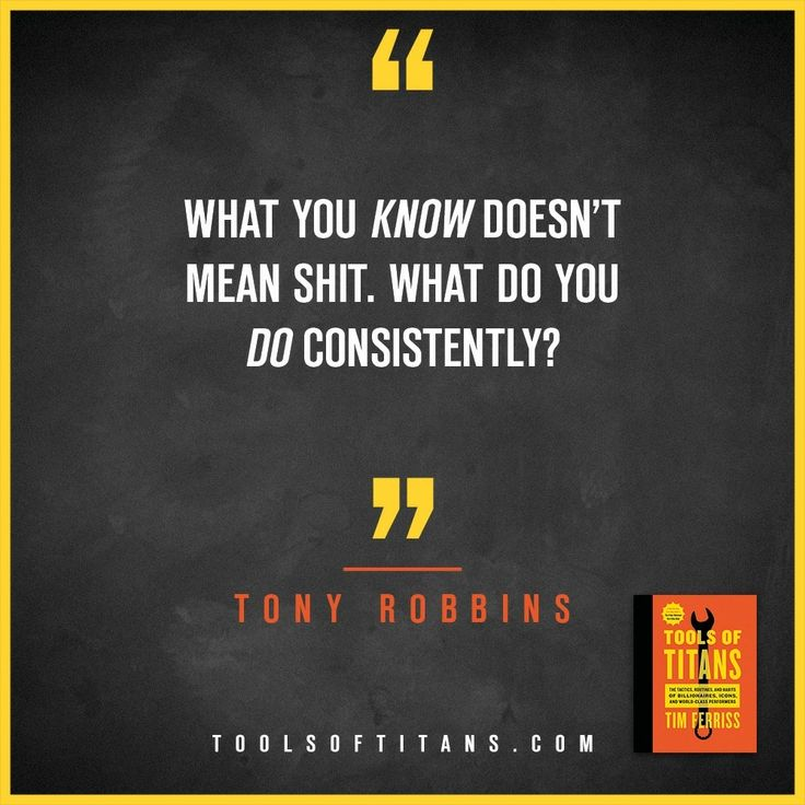 "Click to find more Quotes from Tim Ferriss' book! And to see my review of ""Tools of Titans"". This an inspirational quote by Tony Robbins that you can find in Tim Ferriss new book Tools of Titans. A great book for entrepreneurs, full of productivity, health, wealth, tips and habits!"