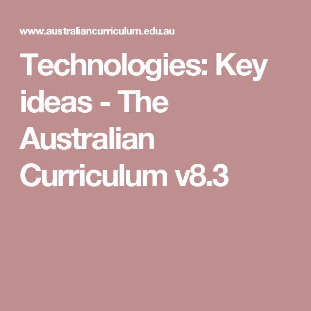 Technologies: Key ideas - The Australian Curriculum v8.3