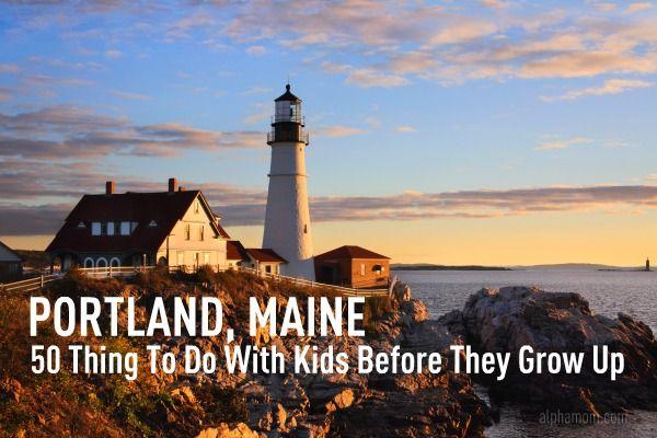 Portland, Maine: 50 Things to Do With Kids Before They Grow Up   Alphamom   -   http://alphamom.com/family-fun/activities/portland-maine-50-things-to-do-with-kids-before-they-grow-up/