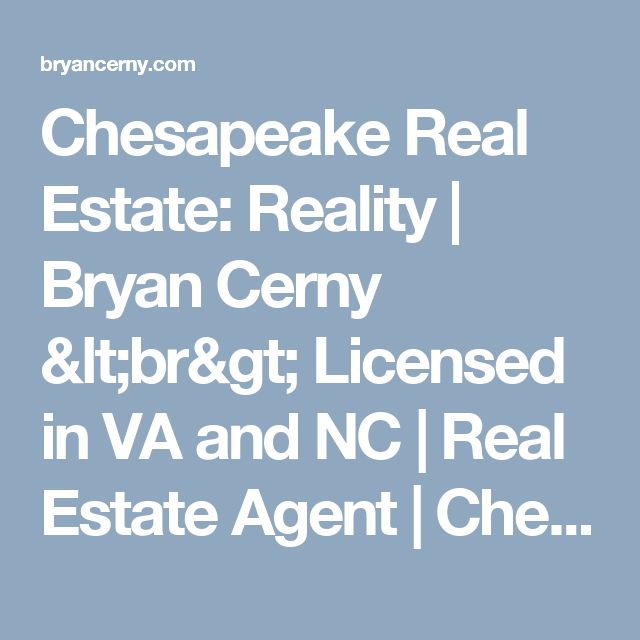 Chesapeake Real Estate: Reality | Bryan Cerny <br> Licensed in VA and NC | Real Estate Agent | Chesapeake, VA Homes For Sale