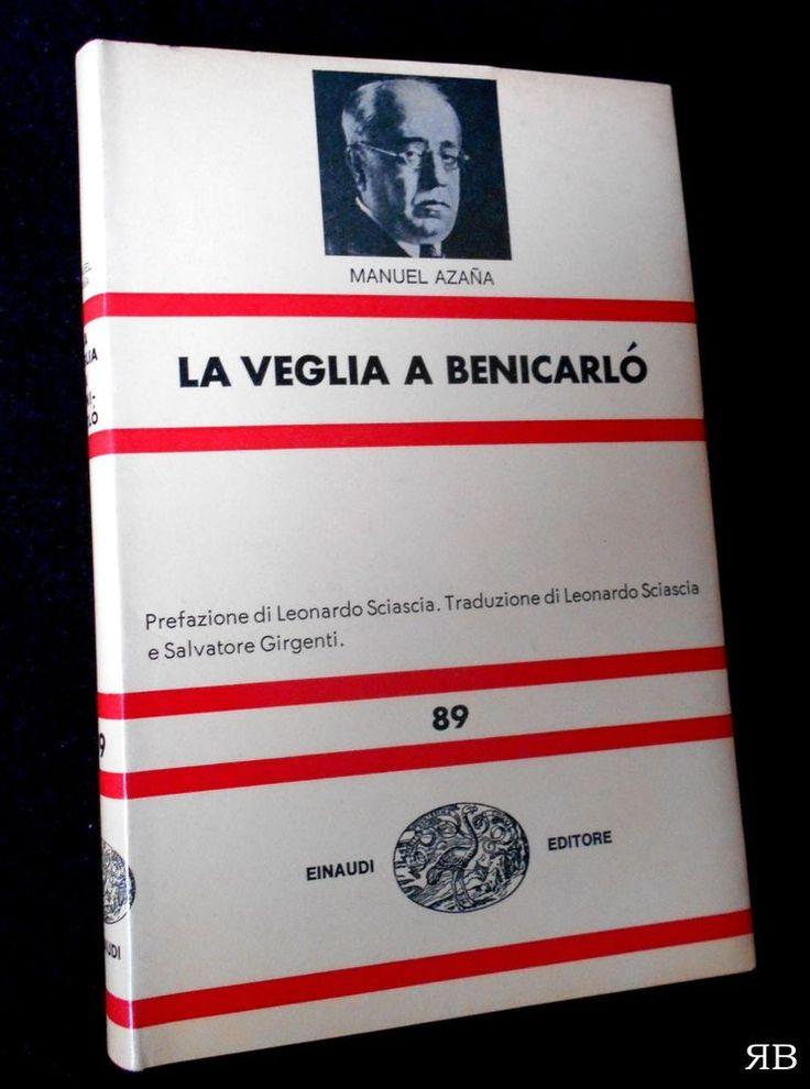 Manuel Azana - LA VEGLIA A BENICARLO - NUE 89 - EINAUDI 1967 - 9788806000592