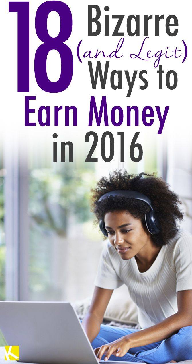 18 Bizarre (and Legit) Ways to Earn Money in 2016
