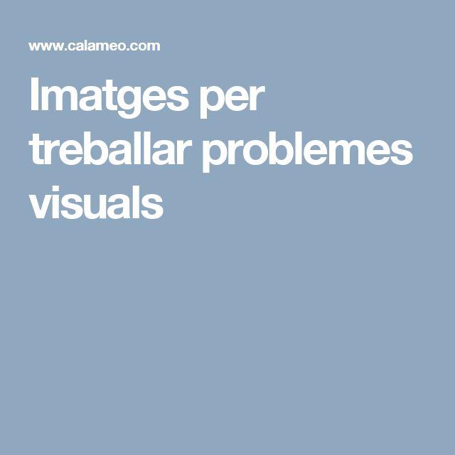Imatges per treballar problemes visuals