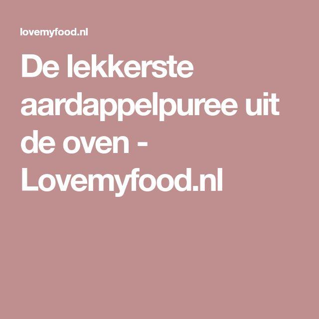 De lekkerste aardappelpuree uit de oven - Lovemyfood.nl