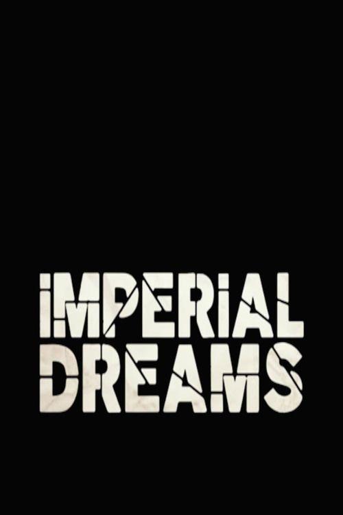 Watch->> Imperial Dreams 2014 Full - Movie Online