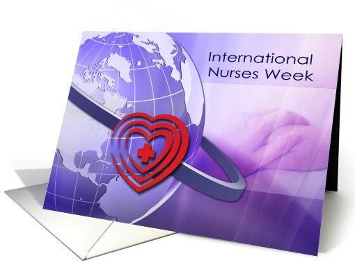 International Nurses Week Greeting Cards with personalized inside greeting. at greetingcarduniverse.com    International Nurses week is celebrated around the world every 6–12 May, to mark the contributions nurses make to society. The U.S. and Canada celebrate their National Nursing Week from 9 to 15 May each year.