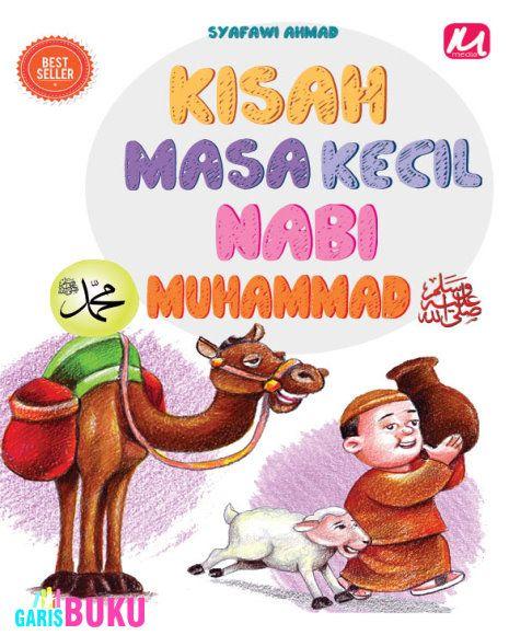 Kisah Masa Kecil Nabi Muhammad SAW Buku Kisah Masa Kecil Nabi Muhammad Oleh Syafawi Ahmad