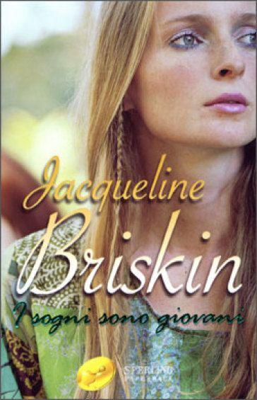 I sogni sono giovani - Jacqueline Briskin