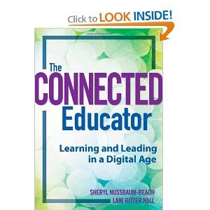 The Connected Educator: Learning and Leading in a Digital Age: Sheryl Nussbaum-Beach, Lani Ritter Hall: 9781935543176: Amazon.com: Books