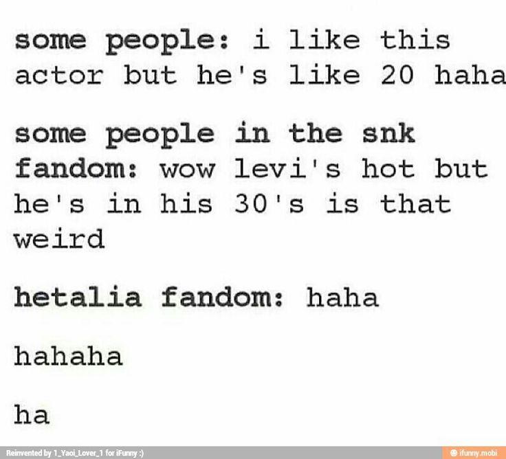 Hetalia fandom: I like him but he's immortal and caused both world wars