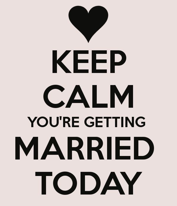 'KEEP CALM YOU'RE GETTING MARRIED TODAY' Poster