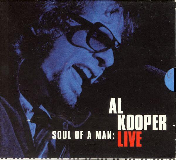 """Al Kooper """"Soul Of A Man: Al Kooper Live"""" 1995"""