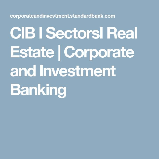 CIB l Sectorsl Real Estate | Corporate and Investment Banking
