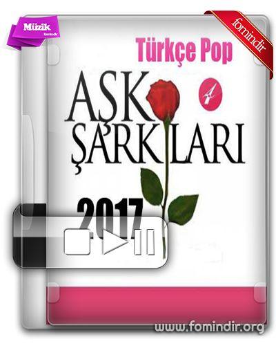 Türkçe Pop Aşk Şarkıları 2017 Torrent İndir | FomindiR | FOM | FİRG |Torrent İndir