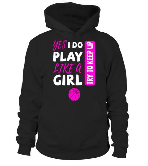 """# Yes I Do Play Like A Girl Basketball T-Shirt .  Special Offer, not available in shops      Comes in a variety of styles and colours      Buy yours now before it is too late!      Secured payment via Visa / Mastercard / Amex / PayPal      How to place an order            Choose the model from the drop-down menu      Click on """"Buy it now""""      Choose the size and the quantity      Add your delivery address and bank details      And that's it!      Tags: WOMEN/ MEN/ KIDS SIZES, animal hobby…"""