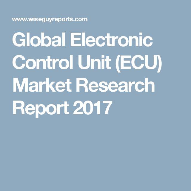 Global Electronic Control Unit (ECU) Market Research Report 2017