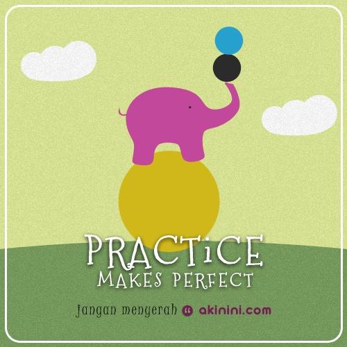 """Practice Makes Perfect"" :)"