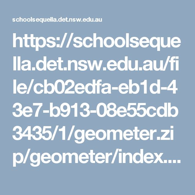 https://schoolsequella.det.nsw.edu.au/file/cb02edfa-eb1d-43e7-b913-08e55cdb3435/1/geometer.zip/geometer/index.html