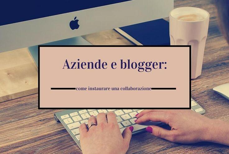 Aziende e blogger come instaurare una collaborazione