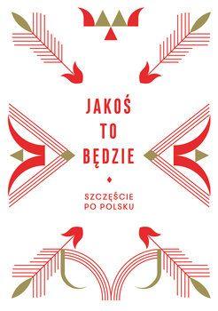 Jakoś to będzie. Szczęście po polsku - Chomątowska Beata | Książki empik.com