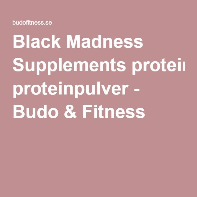 Black Madness Supplements proteinpulver - Budo & Fitness