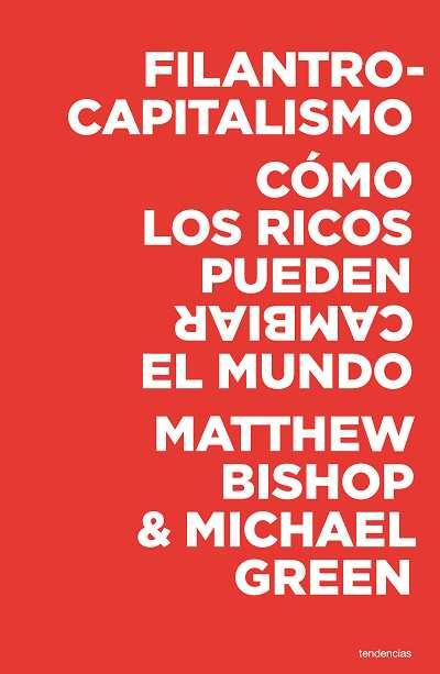 'Filantrocapitalismo' de Matthew Bishop & Michael Green.