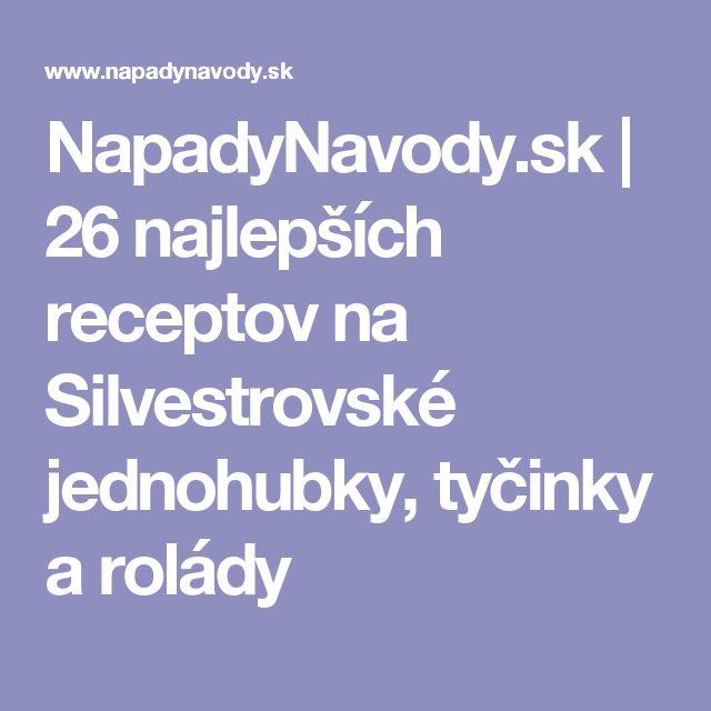 NapadyNavody.sk | 26 najlepších receptov na Silvestrovské jednohubky, tyčinky a rolády