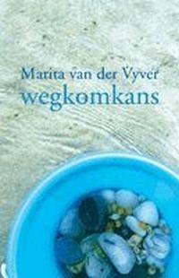 Wegkomkans - Marita van der Vyver