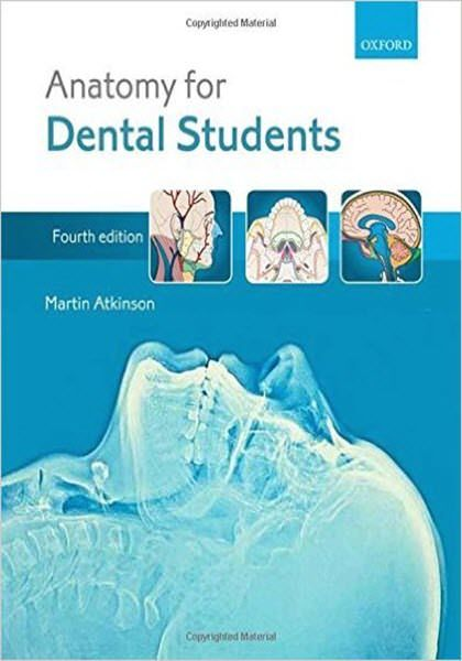 Anatomy For Dental Students 4th Edition EBook PDF Free Download Edited By Martin Atkinson Publisher