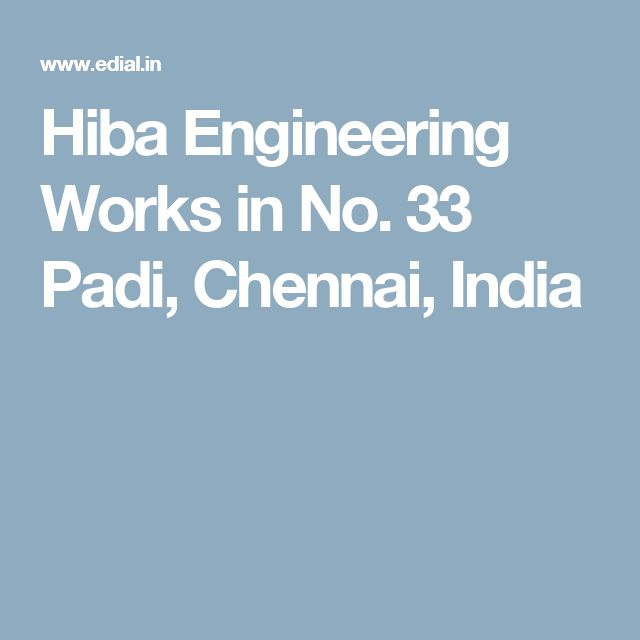 Hiba Engineering Works in No. 33 Padi, Chennai, India