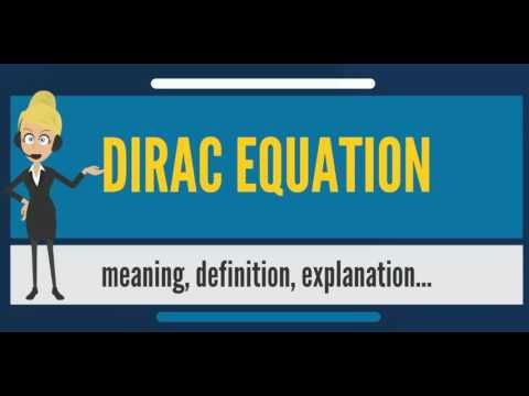 What is DIRAC EQUATION? What does DIRAC EQUATION mean? DIRAC EQUATION meaning & explanation - YouTube