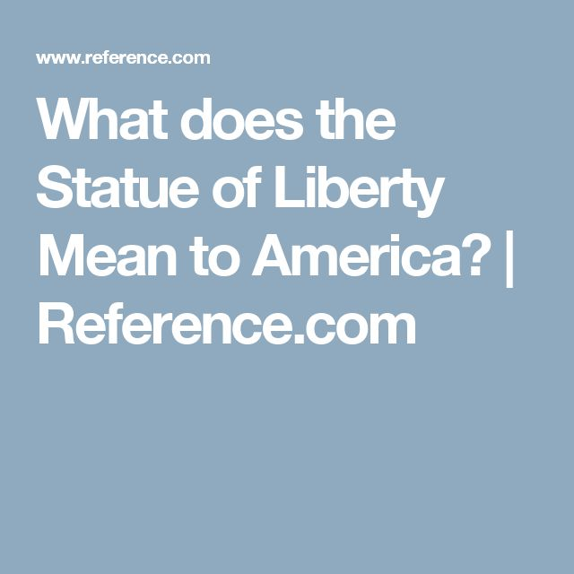 What does the Statue of Liberty Mean to America? | Reference.com