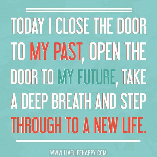 #quotes: Today I close the door to my past, open the door