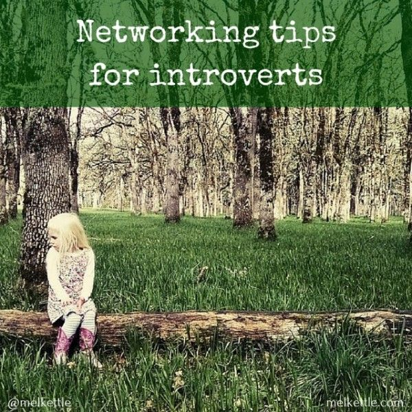 Networking tips for introverts - www.melkettle.com